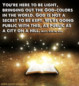 Ye are the Light of the World. A city that is set on a hill cannot be hid. Matt.5:16 kJv.